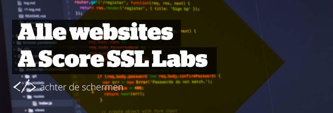 SSL Labs Score A voor al onze hosting
